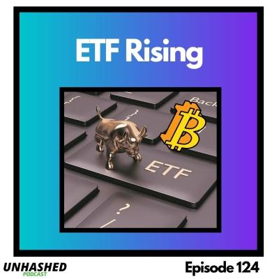 Unhashed Podcast - ETF Rising