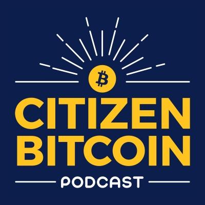Citizen Bitcoin - Alex Adelman: Eternal Entrepreneur