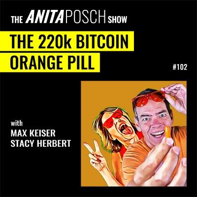 The Anita Posch Show - Max Keiser & Stacy Herbert: The 220k Bitcoin Orange Pill
