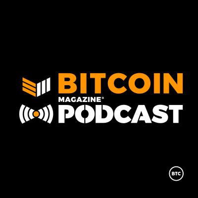 Bitcoin Magazine Podcast - Making Bitcoin Successful in El Salvador with Jose Lemus